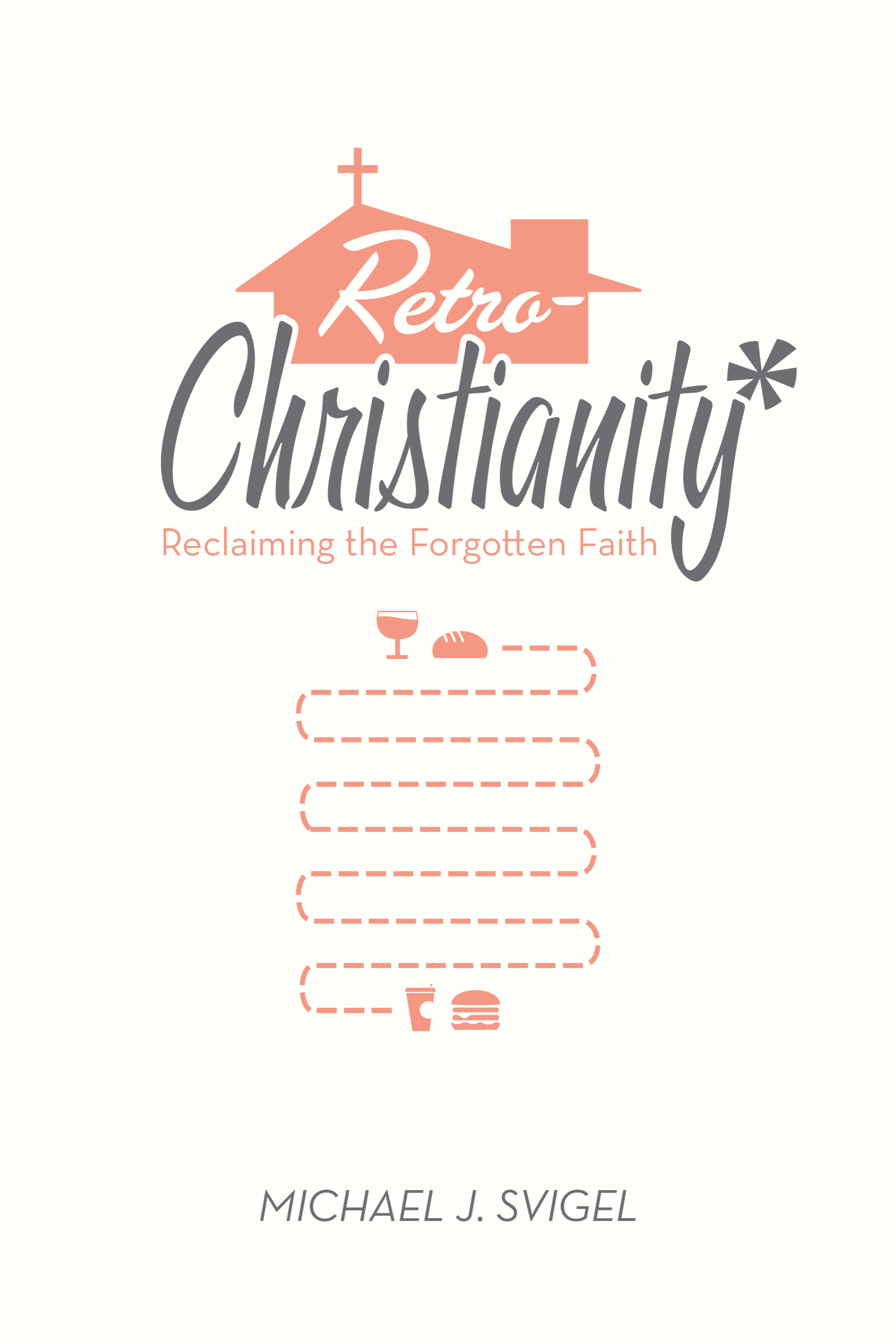 Retrochristianity reclaiming the forgotten faith now in print or ebook fandeluxe Images